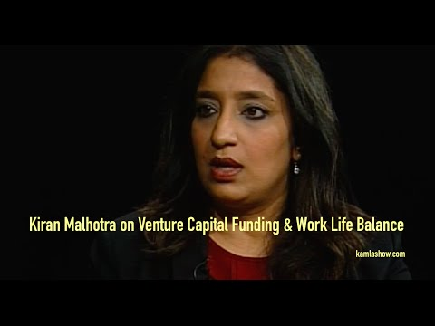 Kiran Malhotra on Venture Capital Funding & Work Life Balanc