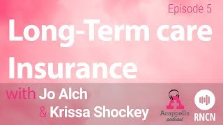 Long-term Care Insurance | Acappella Podcast - Episode 5
