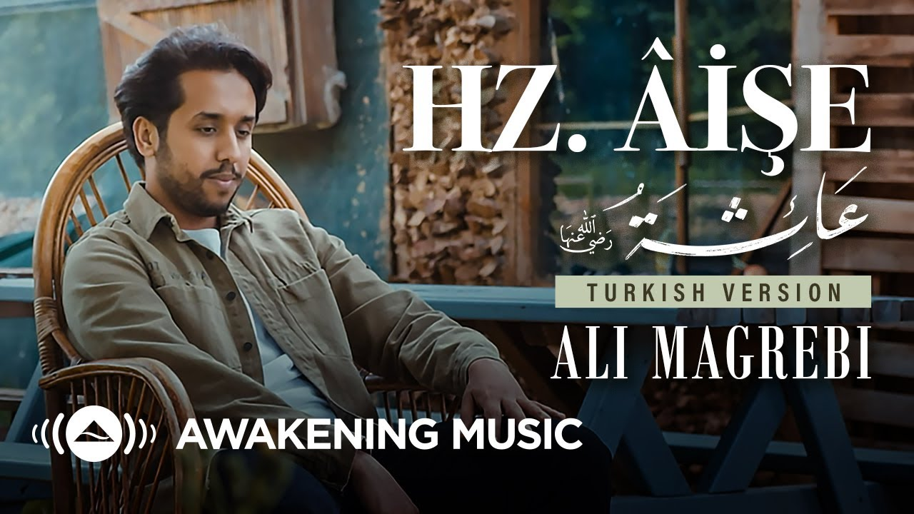 Ali Magrebi -  Hz. Aişe (Aisyah) | Turkish Version (Music Video)