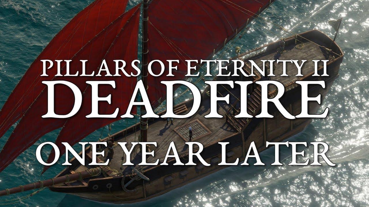 Pillars of Eternity 2: Deadfire - One Year Later