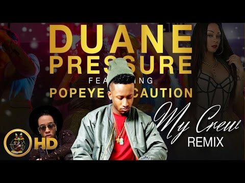 Duane Pressure Ft.  Popeye Caution - My Crew - April 2016