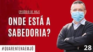 #28 Onde Está a Sabedoria? (Jó 28.1-28) - Daniel Santos