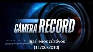 Câmera Record: brasileiros criativos de Alagoas