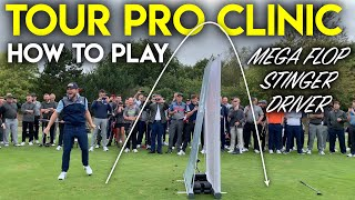 TOUR PRO CLINIC - How to play the MEGA FLOP - STINGER - DRIVER Ft Tyrrell Hatton