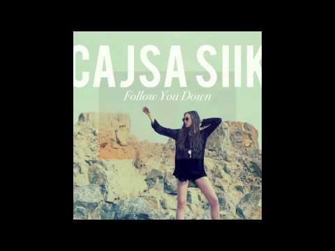 Cajsa Siik - Follow You Down