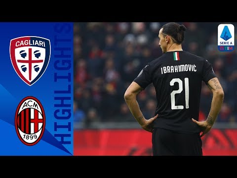 Cagliari 0-2 Milan | Ibrahimović Scores on his Full Return t
