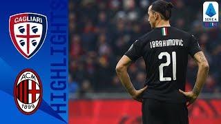 Cagliari 0-2 Milan   Ibrahimović Scores On His Full Return To Milan   Serie A Tim