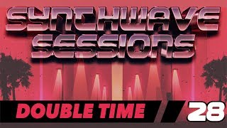 Synthwave Sessions: 28 Double Time