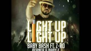 """LIGHT UP LIGHT"" Baby Bash ft Z-Ro Berner & Baby-E produced by Happy Perez"