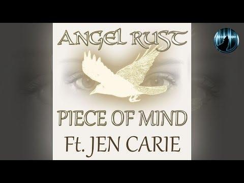 Angel Rust | Piece Of Mind ft. Jen Carie