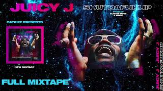 Juicy J - #shutdafukup [FULL MIXTAPE]