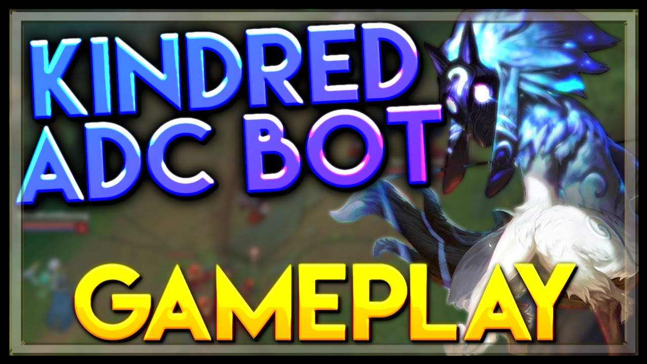 Kindred Gameplay ADC Bot - LoL Kindred Marksman Bot Full Gameplay - League  of Legends