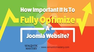How Important It Is To Fully Optimize A Joomla Website?