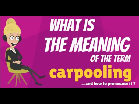 What Is Carpooling What Does Carpooling Mean Carpooling Meaning