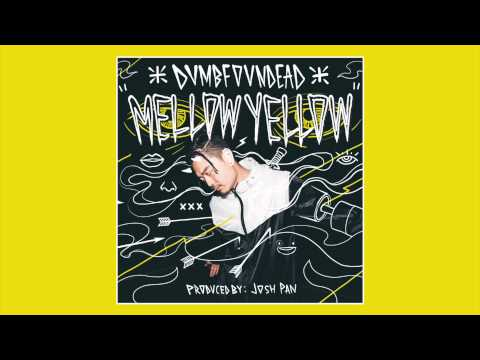 Dumbfoundead - Mellow Yellow (Produced by: Josh Pan)