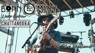 Bonn E Maiy | No Rest on the Weekend (Live from Chattanooga)