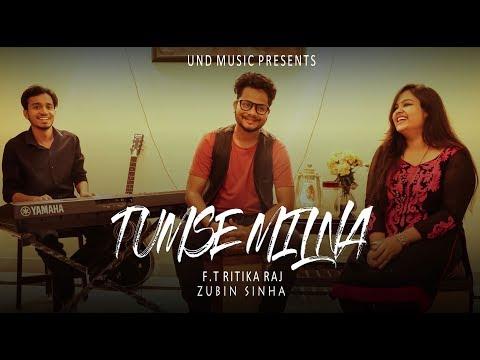 Tumse Milna-Tere Naam   Zubin Sinha   F.t Ritika Raj  
