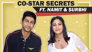 Co-Star Secrets Ft. Surbhi Chandna And Namit Khanna | Sanjivani 2