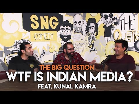 SnG: WTF is Indian Media? feat. Kunal Kamra | Big Question S2 Ep32
