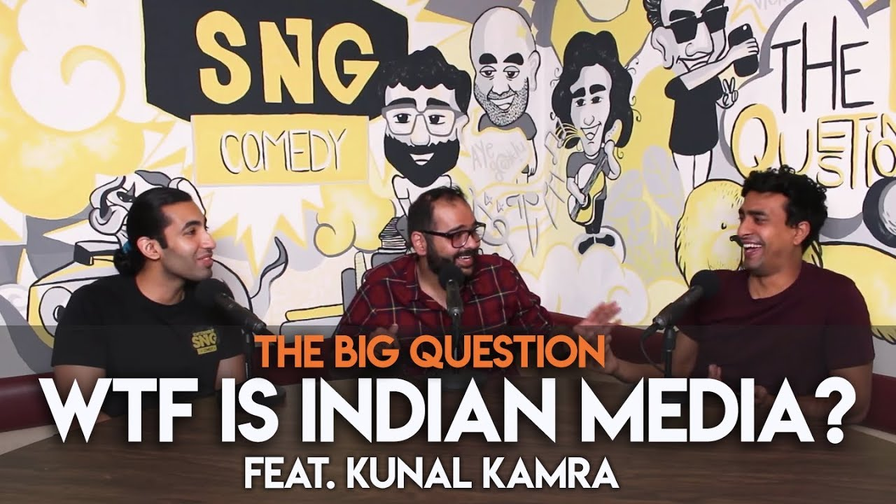 Download SnG: WTF is Indian Media? feat. Kunal Kamra | Big Question S2 Ep32
