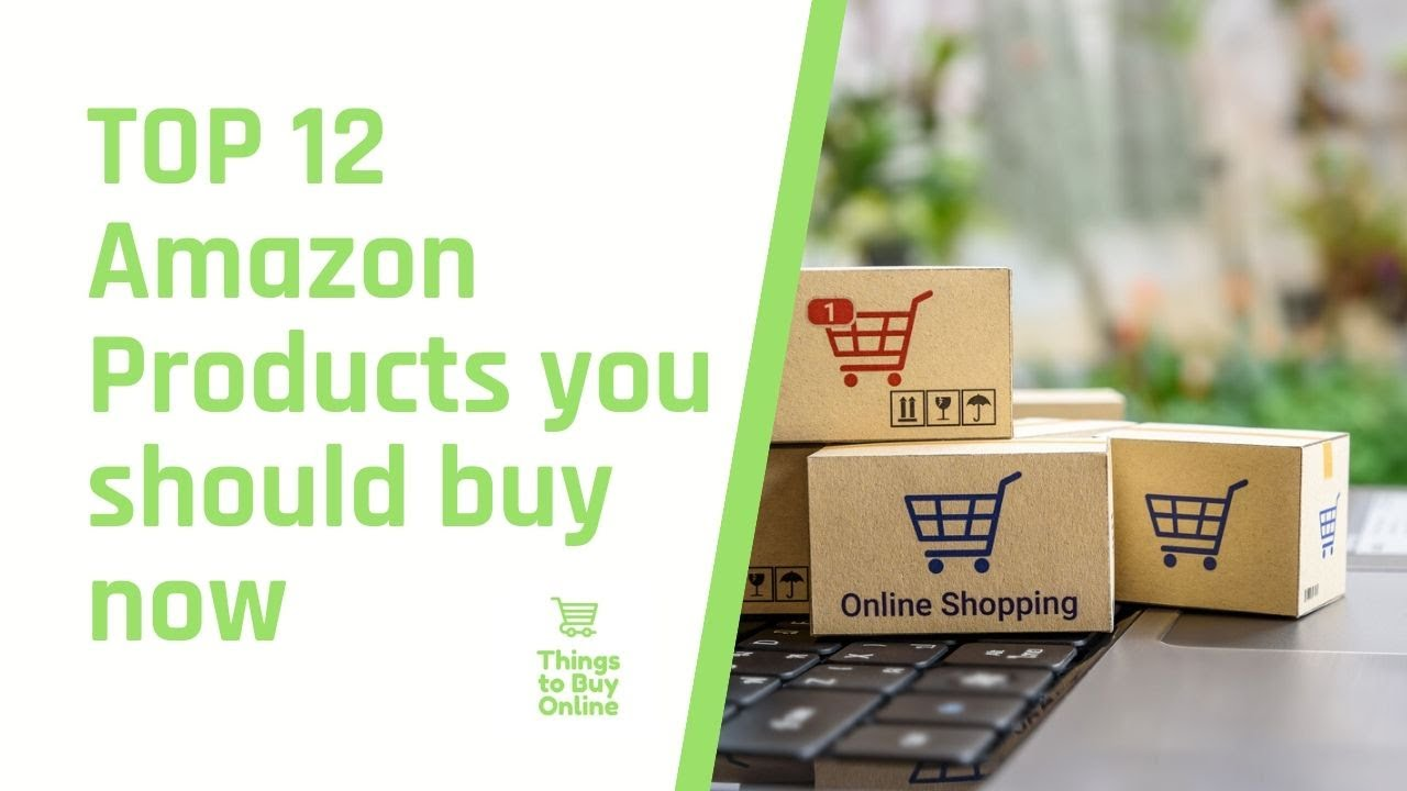 TOP 12 AMAZON PRODUCTS you should buy now