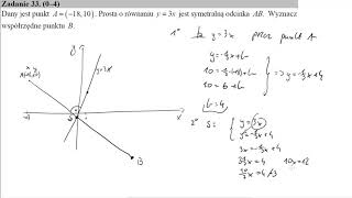 Matura podstawowa z matematyki maj 2019 zadanie 33 Dany jest punkt A=(−18,10) Prosta o równaniu y=3x