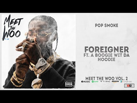 Pop Smoke – Foreigner Ft. A Boogie Wit Da Hoodie (Meet The Woo 2)