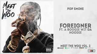 Pop Smoke - Foreigner Ft. A Boogie Wit Da Hoodie (Meet The Woo 2)