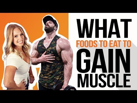 What foods to eat to gain muscle? - Bradley Martyn