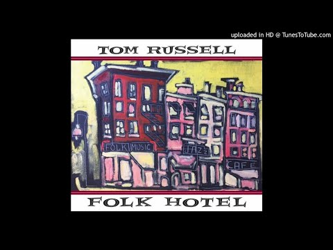 Tom Russell - The Dram House Down in Gutter Lane