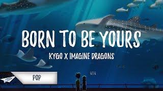 Baixar Kygo & Imagine Dragons - Born To Be Yours (Lyrics / Lyric Video)