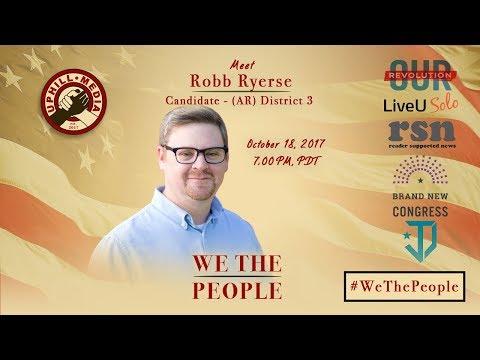 #WeThePeople meet Robb Ryerse - Candidate 3rd District, Arkansas (R)