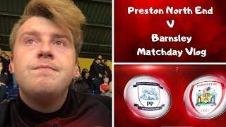 Preston North End 5 Barnsley 1 | EMBARRASSING, DISGUSTING, OWT ELSE?! | Matchday Vlog#11
