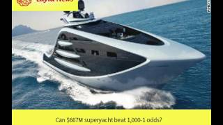 Can $667M superyacht beat 1,000-1 odds? |  By : CNN