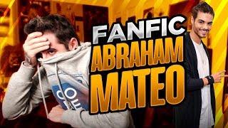 EL MEJOR FANFIC DE ABRAHAM MATEO thumbnail