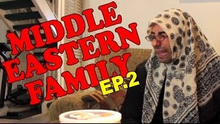 MIDDLE EASTERN FAMILY EP. 2