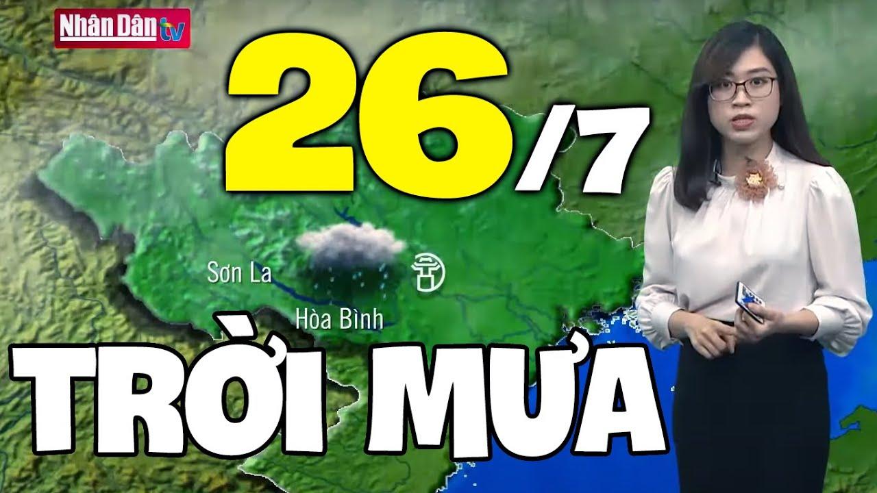 Download Dự báo thời tiết hôm nay và ngày mai 26/7 | Dự báo thời tiết đêm nay mới nhất