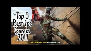 Top 5 Best Fps Games For Android 2017 (HD) | High Graphic Fps Android Games