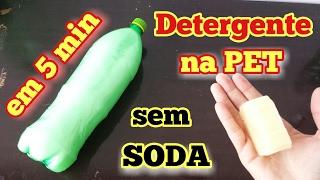 DETERGENTE NA GARRAFA PET SEM SODA- FAÇA EM 5 MINUTOS