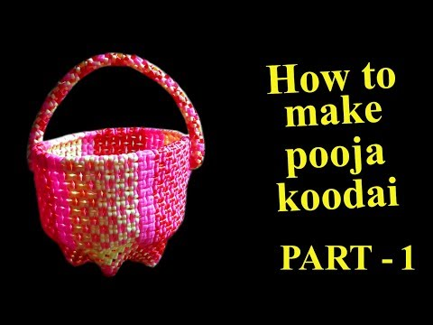 How to make pooja koodai - பூஜை கூடை - Part - 1