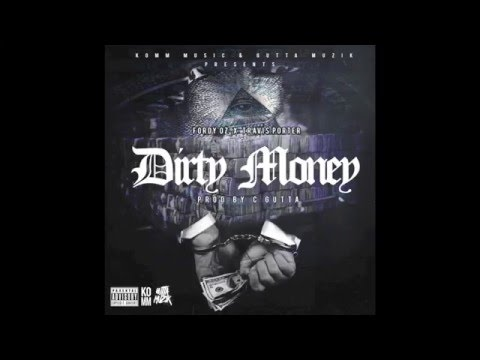 Fordy - Dirty Money Ft. Travis Porter