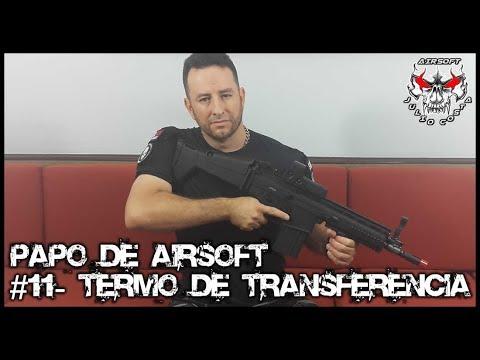 Papo de Airsoft #11 -  Termo de Transferencia