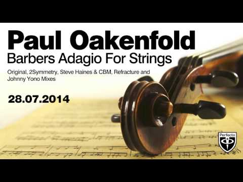 Paul Oakenfold  Barbers Adagio For Strings Refracture Remix