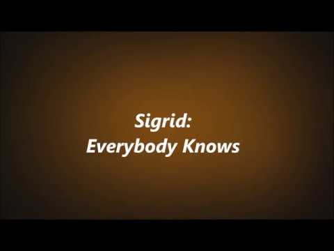 Everybody Knows: Sigrid/w Lyrics