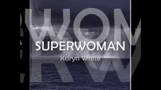 SUPERWOMAN -==- Karyn White [ HQ ]