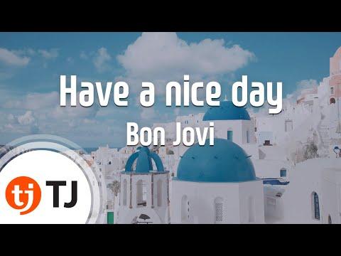 [TJ노래방] Have a nice day - Bon Jovi ( - ) / TJ Karaoke