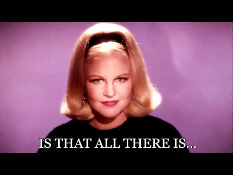 IS THAT ALL THERE IS :  PEGGY LEE 1969