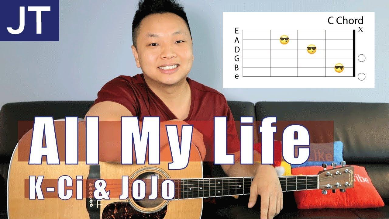 All My Life K Ci Jojo Guitar Tutorial Youtube