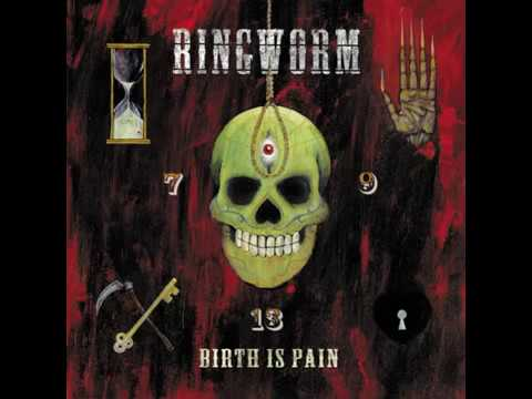 Ringworm - Birth is Pain(Full LP)