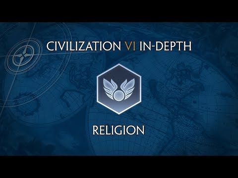 Civilization VI In-Depth: Religion